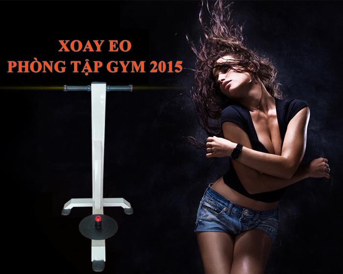 Xoay eo đứng phòng tập gym 2015